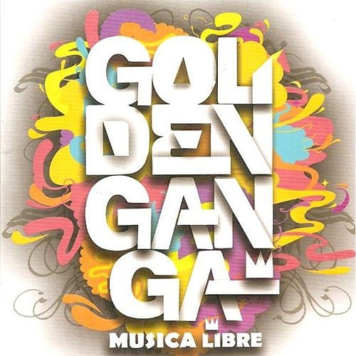 Música Libre by Golden Ganga
