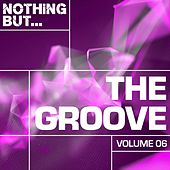Nothing But... The Groove, Vol. 06 - EP by Various Artists
