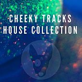 Cheeky Tracks House Collection - EP by Various Artists