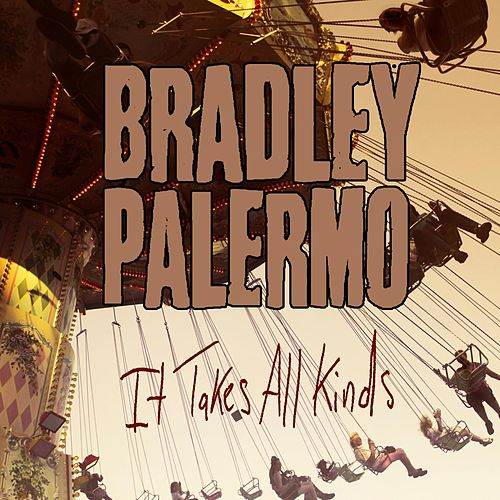 It Takes All Kinds by Bradley Palermo