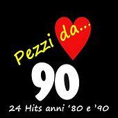 Pezzi da...90 (24 Hits anni '80 e '90) by Various Artists