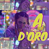 A d'oro by Comagatte