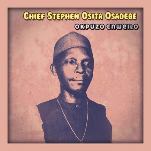 Okpuzo Enweilo by Chief Stephen Osita Osadebe