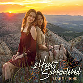 Lead Me Home by 2harts Surrendered
