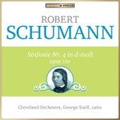 Robert Schumann - Sinfonie Nr. 4 in d-moll op. 120 (Symphony no. 4 in D minor op. 120) von Cleveland Orchestra