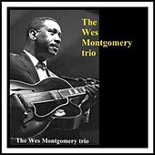 The Wes Montgomery Trio de Wes Montgomery