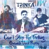 Can't Stop the Feeling / Quando Você Passa by Trinka