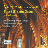 Vierne: Messe solennelle. Fauré & Saint-Saëns: Sacred Music by Timothy Burke