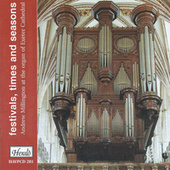 Festivals, Times and Seasons (Andrew Millington at the Organ of Exeter Cathedral) by Andrew Millington