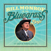 Gotta Travel On by Bill Monroe