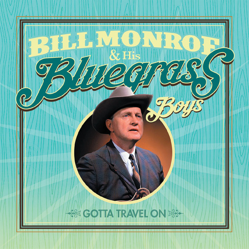 Gotta Travel On by Bill Monroe
