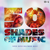 50 Shades Of Music: Super Duper Bollywood Music by Various Artists
