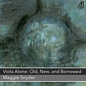 Viola Alone: Old, New, and Borrowed by Maggie Snyder