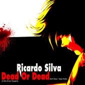 Dead Or Dead de Ricardo Silva (1)