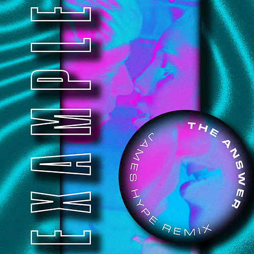 The Answer (James Hype Remix) by Example
