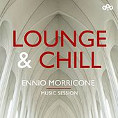 Lounge and Chill - Ennio Morricone - Music Session de Ennio Morricone