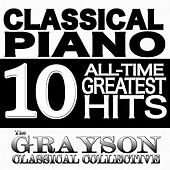 Classical Piano : 10 All-Time Greatest Hits by The Grayson Classical Collective