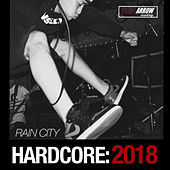 Pure Arrow Records: Rain City Hardcore 2018 by Various Artists