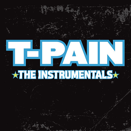 The Instrumentals by T-Pain