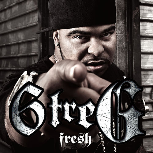 Fresh by 6 Tre' G