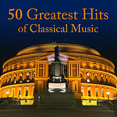 50 Greatest Hits Of Classical Music by Various Artists