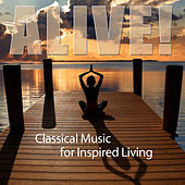 Alive! Classical Music For Inspried Living by Various Artists