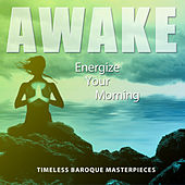 Awake: Energize Your Morning (Timeless Baroque Masterpices) by Various Artists
