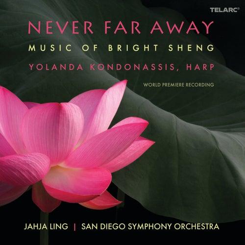 Never Far Away: Music of Bright Sheng by Yolanda Kondonassis
