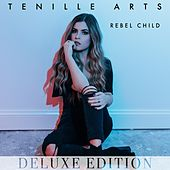 Rebel Child (Deluxe Edition) by Tenille Arts
