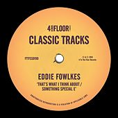 That's What I Think About / Something Special E by Eddie Flashin Fowlkes