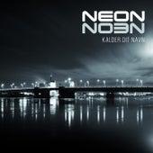 Kalder Dit Navn by Neon
