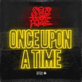 Once Upon a Time by SOB X RBE