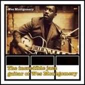 The Incredible Jazz Guitar of Wes Montgomery de Wes Montgomery