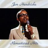 Remastered Hits (All Tracks Remastered) von Jon Hendricks