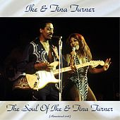 The Soul Of Ike & Tina Turner (Remastered 2018) by Ike and Tina Turner