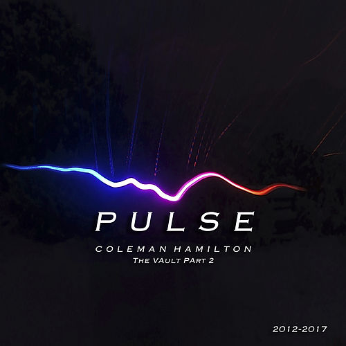 Pulse: The Vault, Vol. 2 by Coleman Hamilton