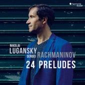 Rachmaninov: 24 Preludes by Nikolai Lugansky