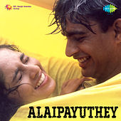 Alaipayuthey (Original Motion Picture Soundtrack) by Various Artists