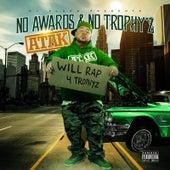 No Award's & No Trophy'z by Atak