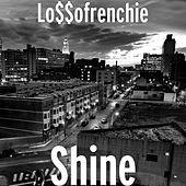 Shine by Lo$$ofrenchie