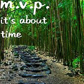 It's About Time by M.V.P.