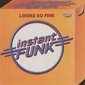 Looks So Fine by Instant Funk