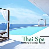 Thai Spa - Soothing Massage Music, Relaxing Zen Music for Thai Body Massage, Massage Salon, Massage Therapy, by The Relaxation