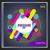 Pressure EP by Kinetic