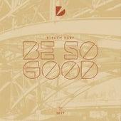 Be so Good von BleachBaby