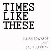 Times Like These by Jillian Edwards