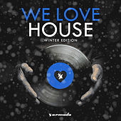 We Love House - Winter Edition di Various Artists