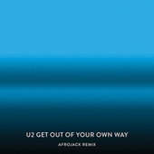 Get Out Of Your Own Way (Afrojack Remix) von U2