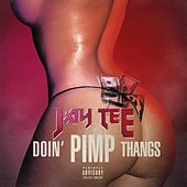 Doin' Pimp Thangs by Jay Tee