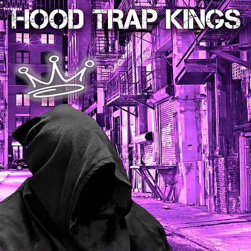 Hood Trap Kings by King Syze